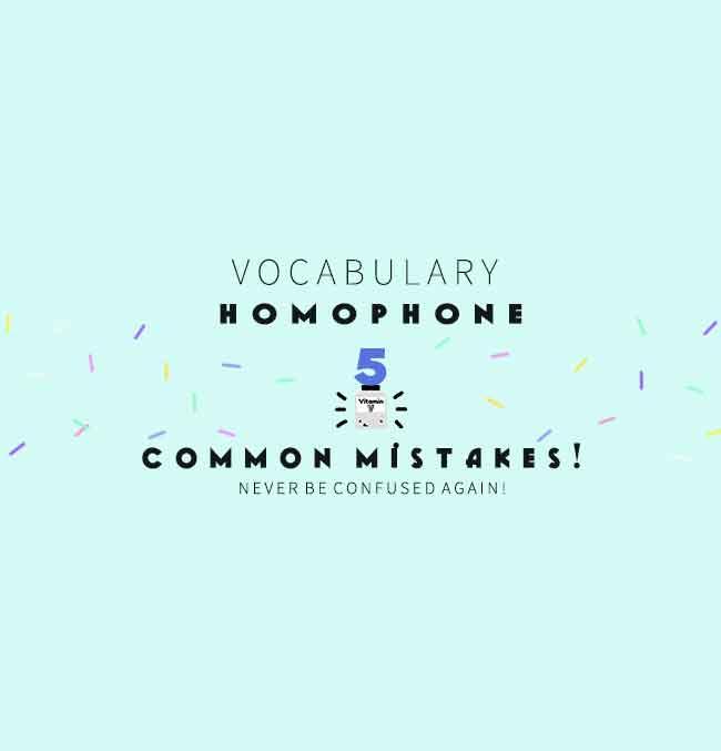 Vocabulary   5 Common Homophone Mistakes