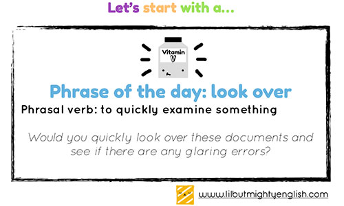 Phrase of the day: Look Over
