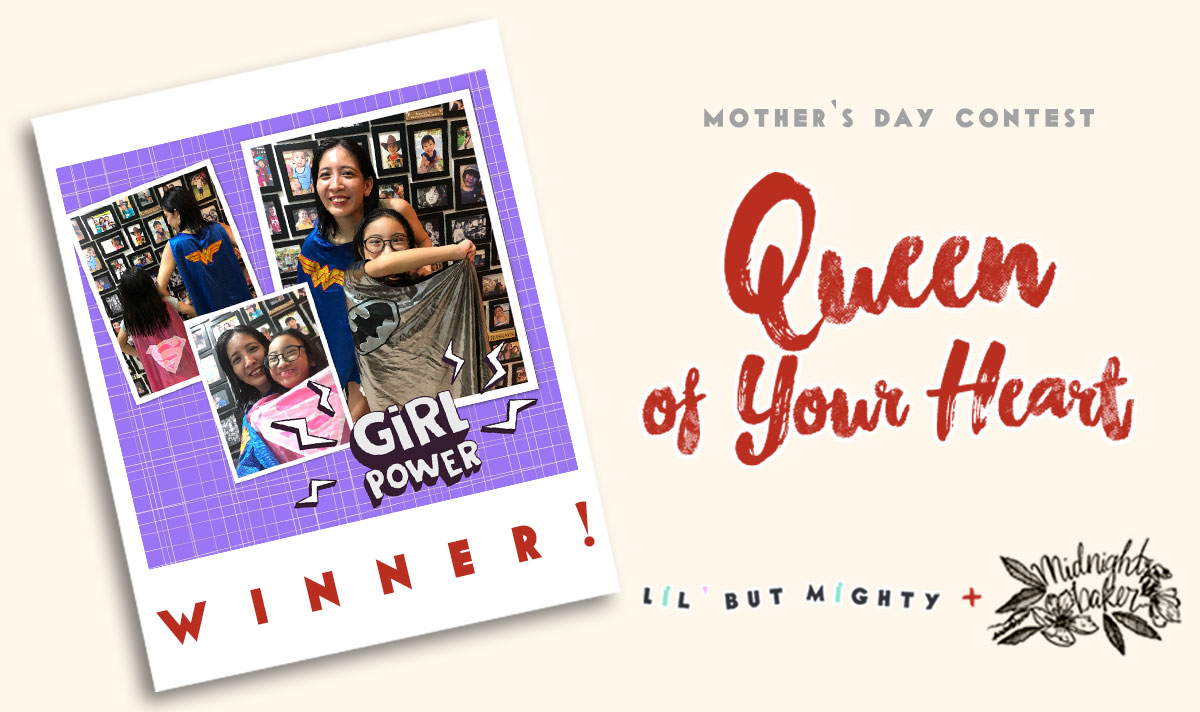 Lil' but Mighty | 'Queen of Your Heart' Mother's Day Contest