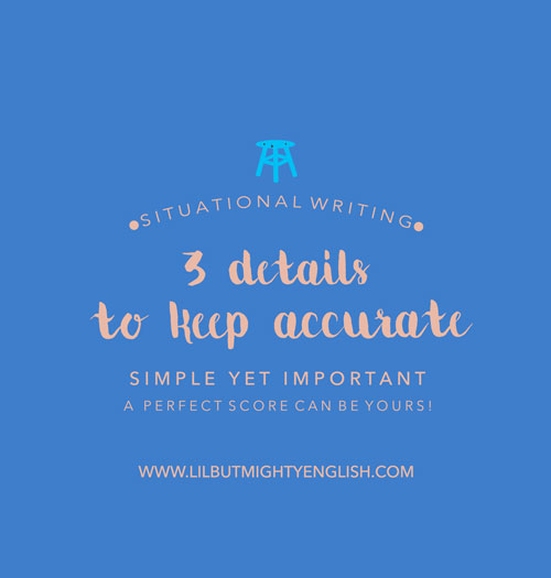 Situational Writing:  3 things to check for accuracy!