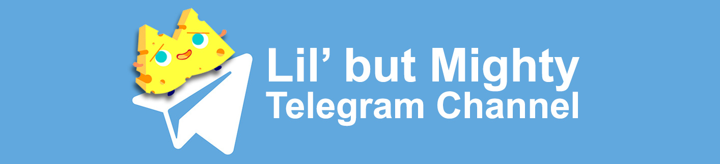 Lil' but Mighty Telegram Channel
