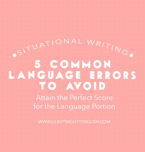 PSLE Situational Writing | 5 Common Language Errors to Avoid
