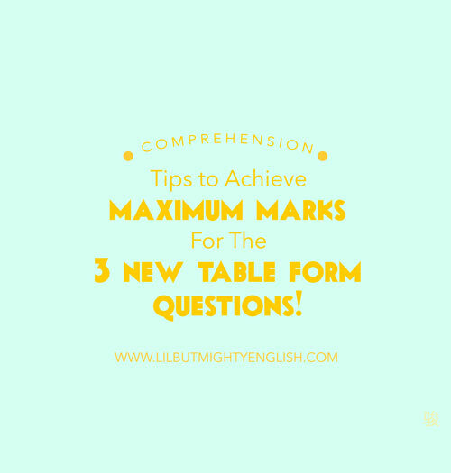 PSLE Comprehension   Tips to Achieve Maximum Marks for the 3 New Table-form Questions!