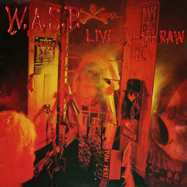"WASP Live in the Raw - Brian's first ""Explicit Lyrics, Parental Advisory"" album."