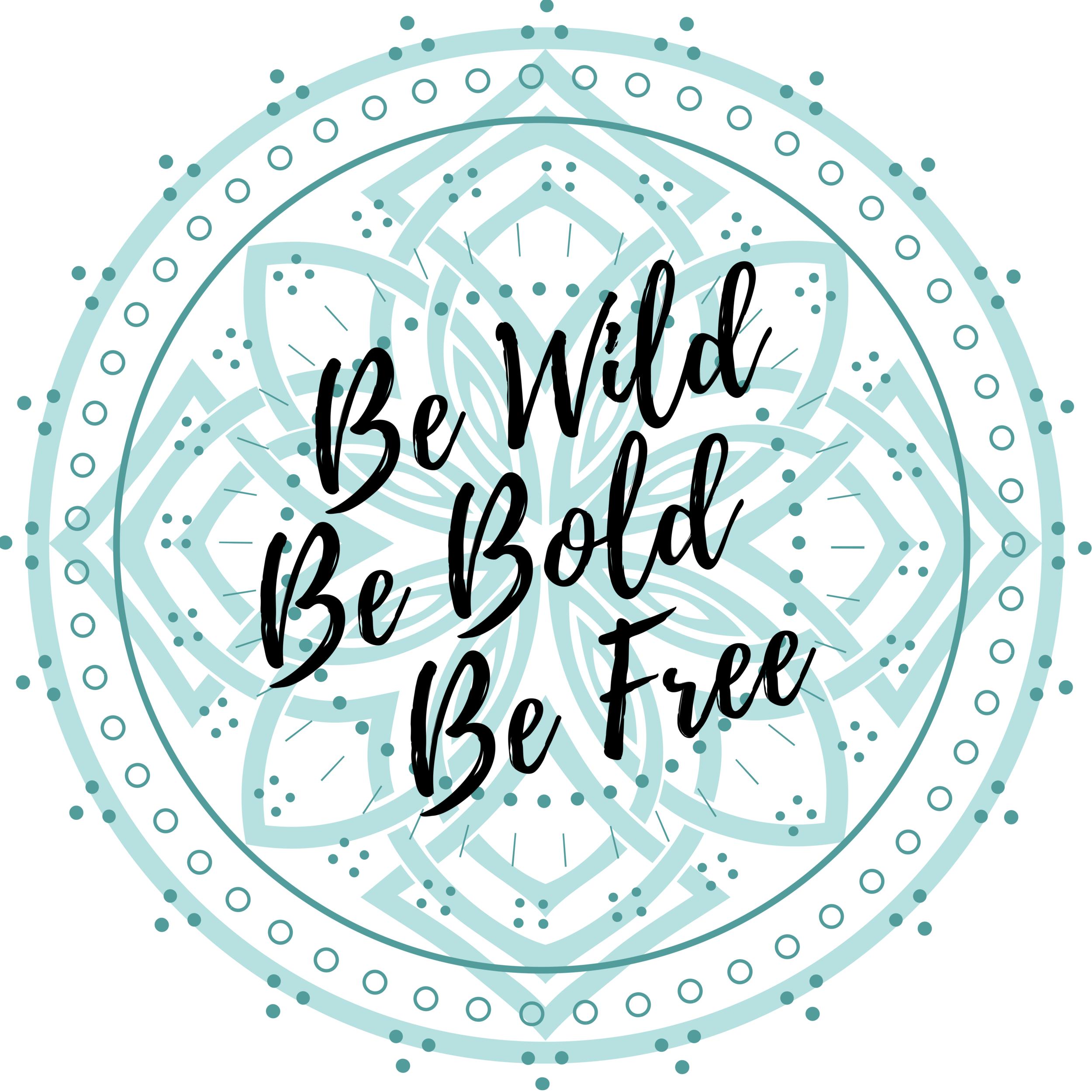 Be WildBe BeautifulBe Free (1).png