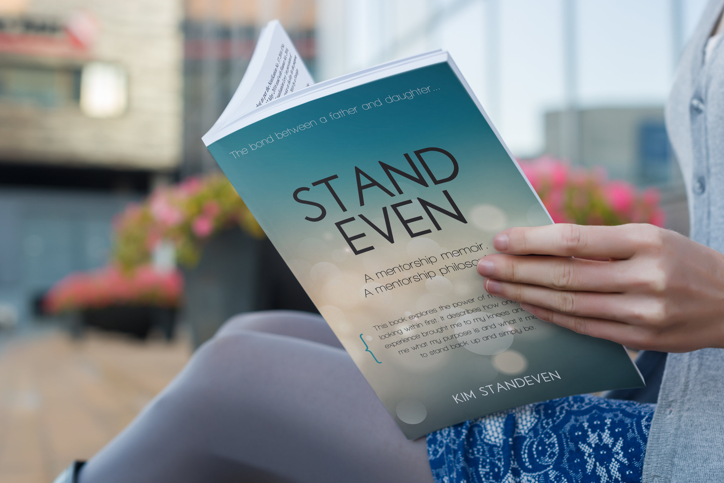 STAND EVEN - A touching story about my Dad and I. He taught me how to see with my soul rather than my eyes.