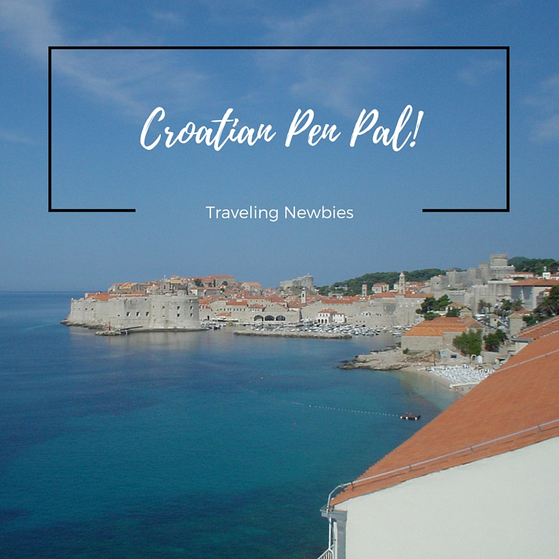 Be Pen Pals with the Traveling Newbies in Croatia