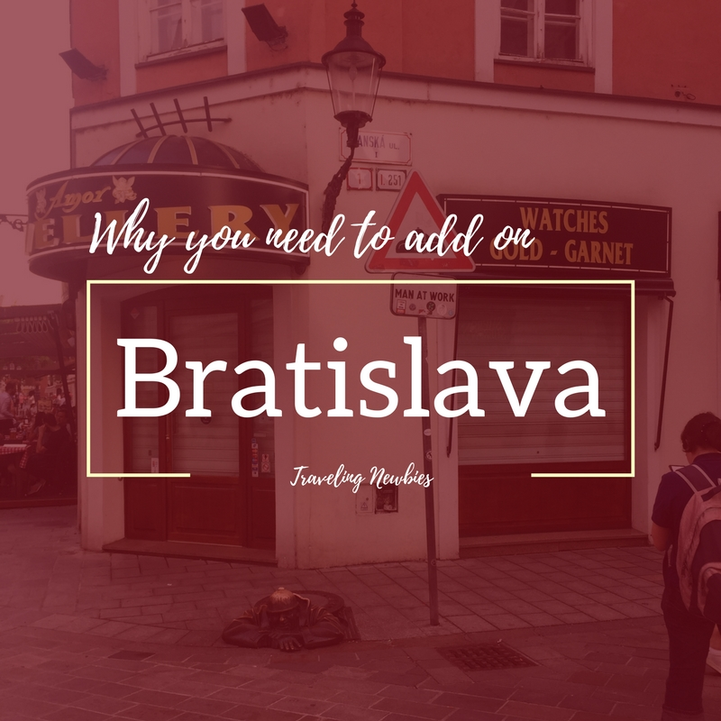 You Must Add Bratislava Onto Your Trip to Europe by Traveling Newbies