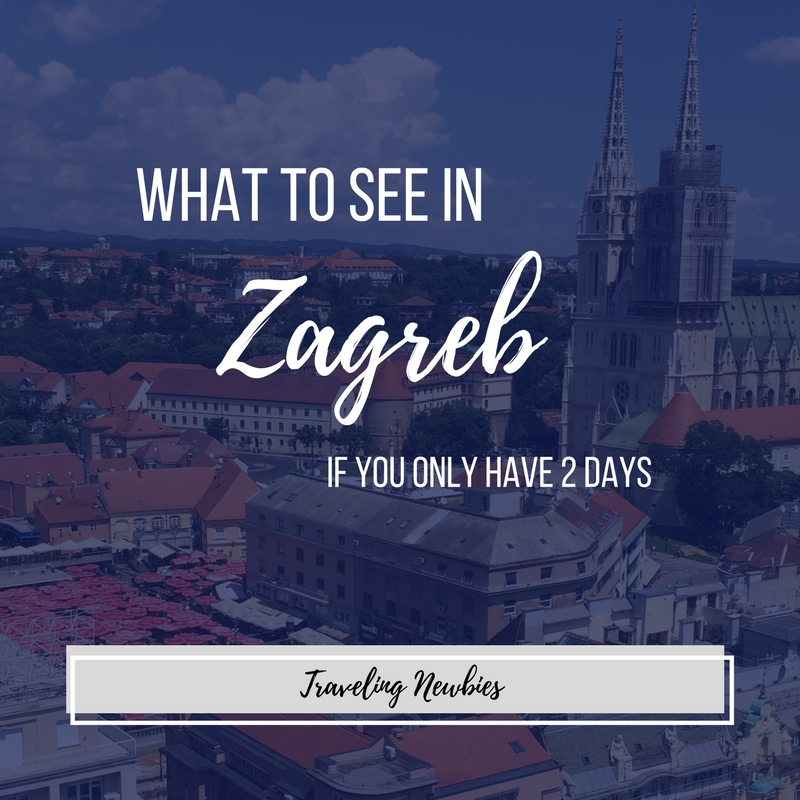 What to See in Zagreb If You Only Have Two Days by Traveling Newbies