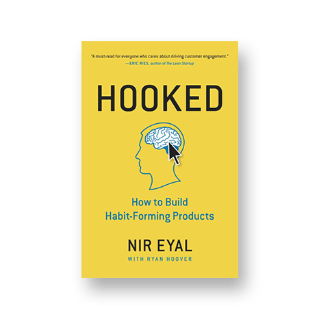 "Hooked - ""A must read for everyone who cares about driving customer engagement.""—Eric Ries, author of The Lean Startup"