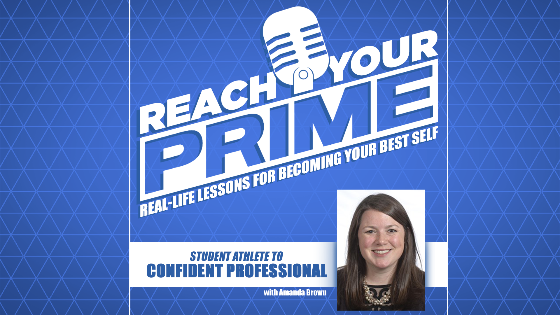 Ep Art 001-Reach Your Prime-Student Athlete to Confident Professional-Y.png