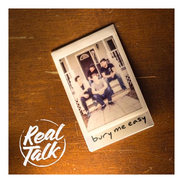 Real Talk - Bury Me Easy.jpg