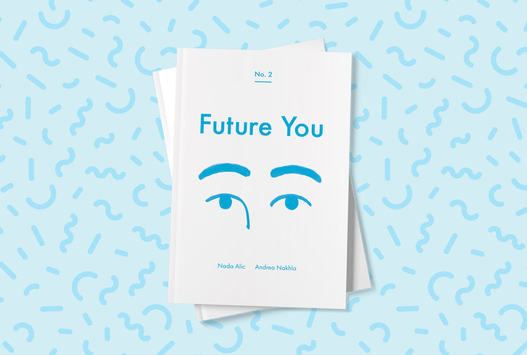 Future You II   Future You II features 6 original pieces of short fiction and artwork by writer Nada Alic and artist Andrea Nakhla. Each story examines the suspension of disbelief so often required for romance through such means as: signs, astrology, dreams and secrets, etc.  Future You is available online, as well as such bookstores as Stories, Pop Hop, SOOP SOOP, Likely General and more.Find out more at  www.thisisfutureyou.com
