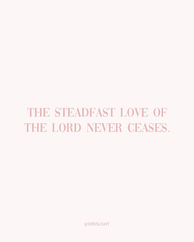 """The steadfast love of the Lord never ceases. His mercies never come to an end;  they are new every morning;  great is your faithfulness."" ⠀⠀⠀⠀⠀⠀⠀⠀⠀⠀⠀⠀ - Lamentations 3:22-23 💕 ⠀⠀⠀⠀⠀⠀⠀⠀⠀⠀⠀⠀ Tag someone to remind them. 👇🏼❤️ ⠀⠀⠀⠀⠀⠀⠀⠀⠀⠀⠀⠀ #sheislight"