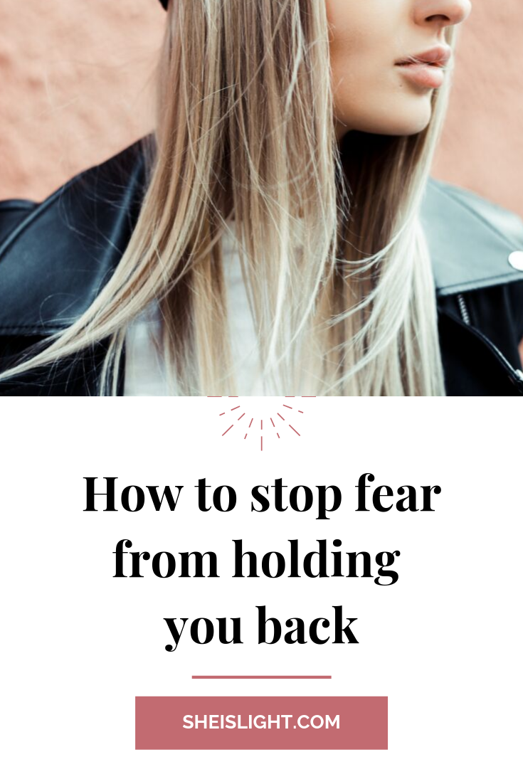 How to stop fear from holding you back.png