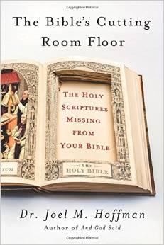 Joel M. Hoffman: The Bible's Cutting Room Floor. Ideas Books