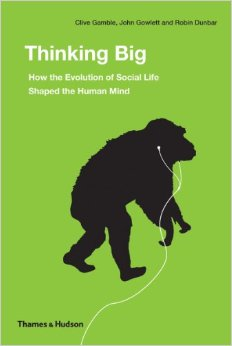Thinking Big: How the Evolution of Social Life Shaped the Human Mind. Ideas Books