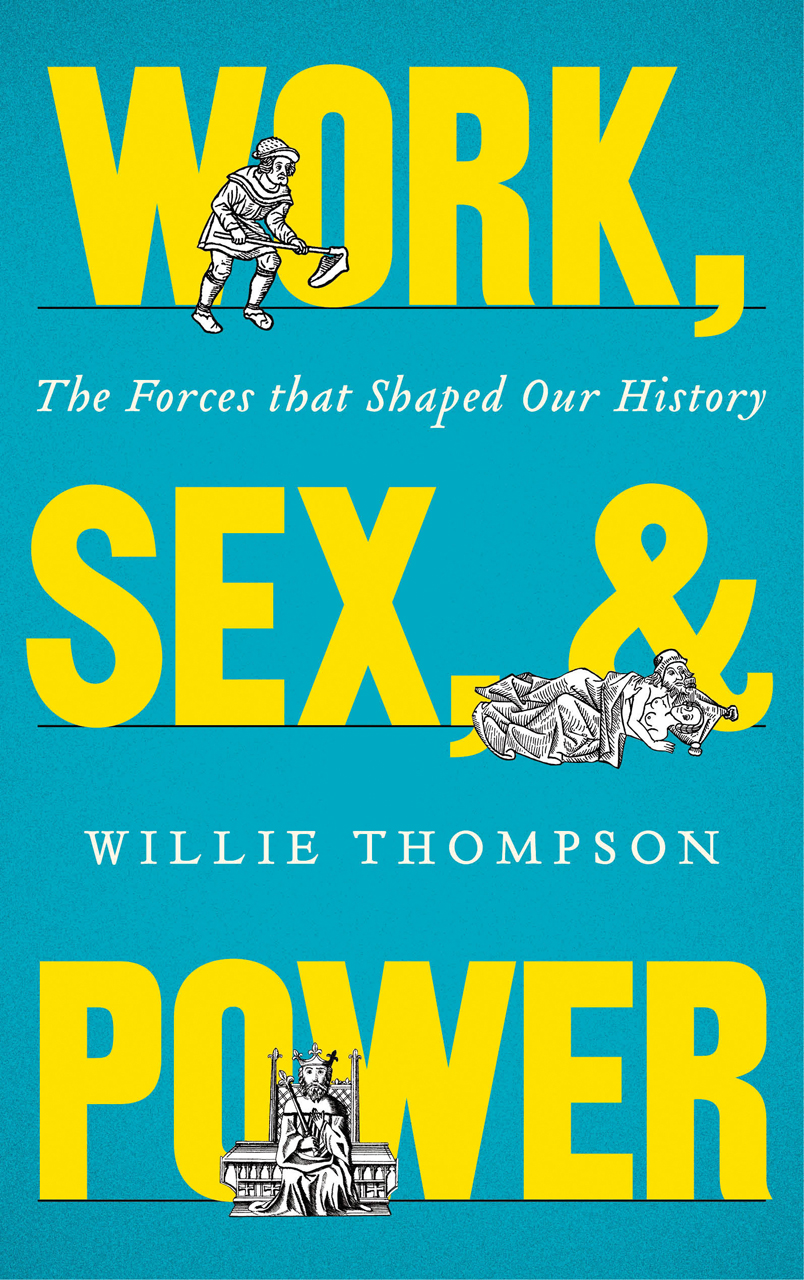 Ideas Books Work, Sex and Power: The forces that shaped our history.