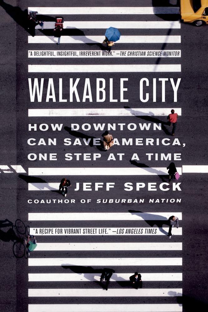 Walkable Cities. Jeff Speck. Ideas Books