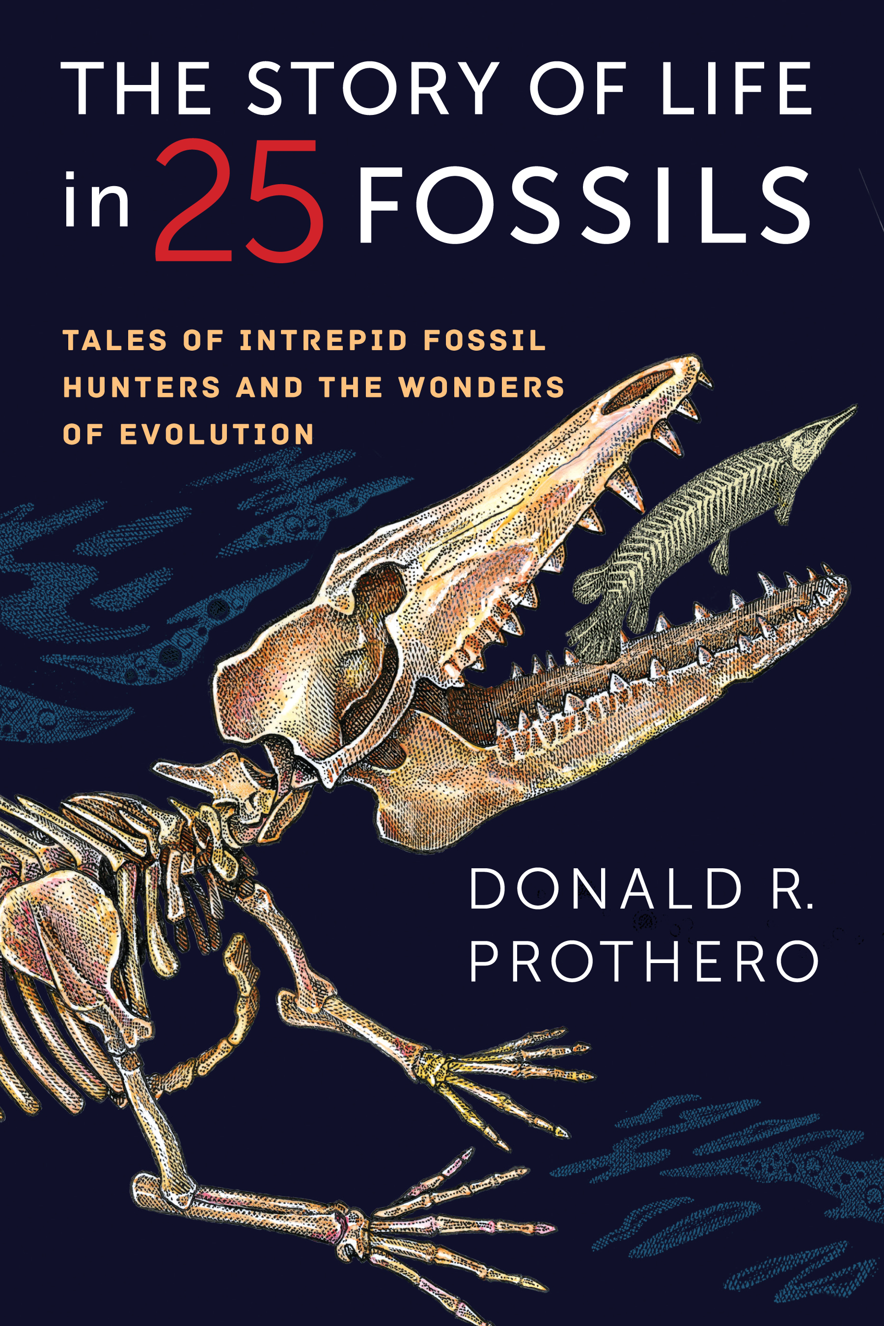Donald Prothero The Story of Life in 25 Fossils