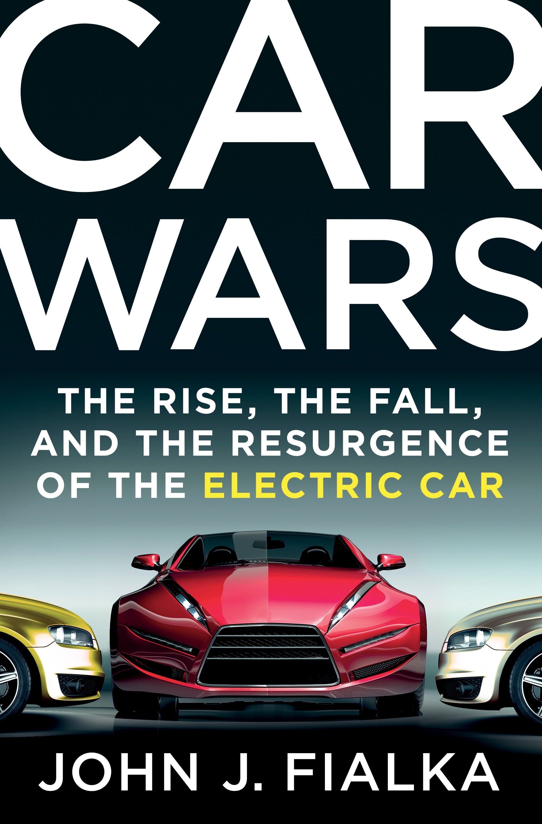 Car Wars The Rise, The Fall and the Resurgence of the Electric Car