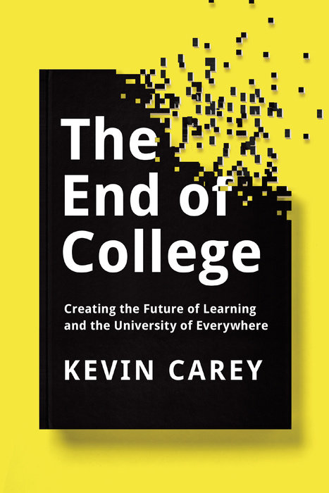 Kevin Carey The End of College