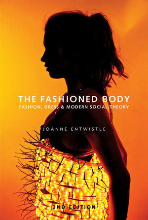 Joanne Entwistle The Fashioned Body