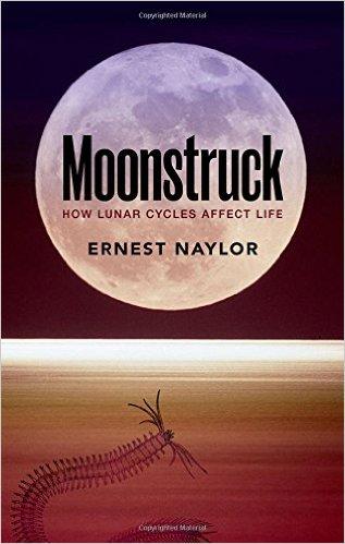 Ernest Naylor Moonstruck How Lunar Cycles Affect Life