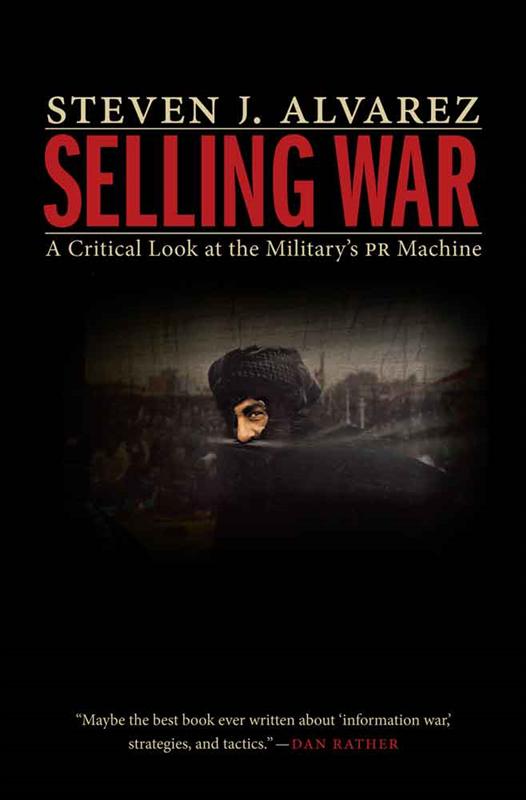 Steven J Alvares Selling War