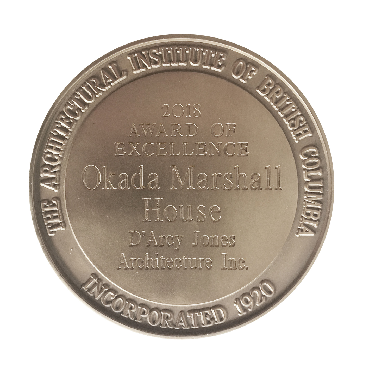 LIEUTENANT GOVERNOR OF BRITISH COLUMBIA 2018 AWARD OF EXCELLENCE - The Okada Marshall House was awarded a Lieutenant Governor of British Columbia 2018 Award of Excellence Medal.