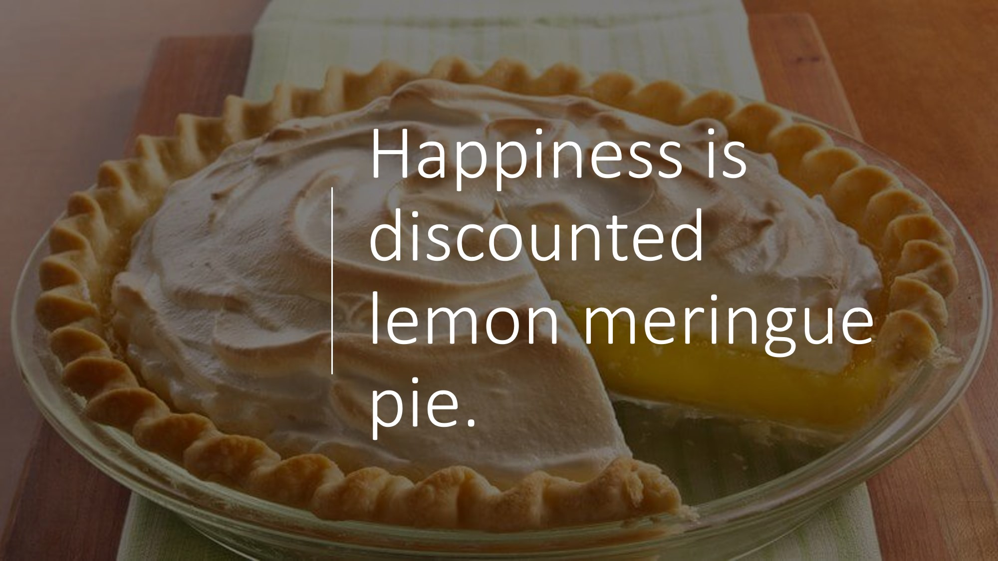 Happiness is Lemon Meringue Pie.jpg