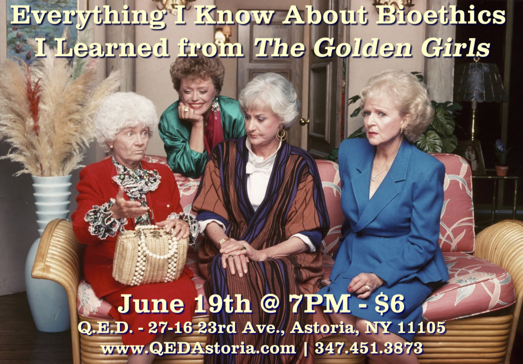 QED-Golden-girls-and-bioethics