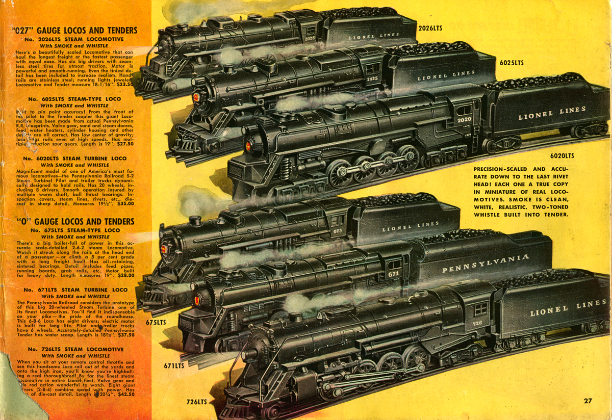 Lionel 027 gage locomotives and tenders! No Lionel layout was complete with extra motive power, this includes many Pennsy inspired locomotives lettered in both the classic Lionel Lines and PRR. Original 1947 catalog collection of the author.