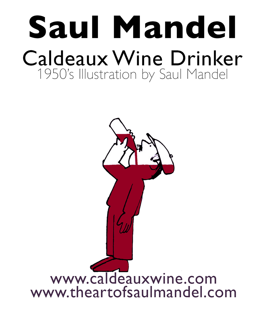 Saul Mandel's  Caldeaux Wine Drinker  is the logo design for Caldeaux.  This illustration was created in the 1950's.  Caldeaux Wines is a new wine company in Agoura Hills, California started by Saul Mandel's daughter and son-in-law.
