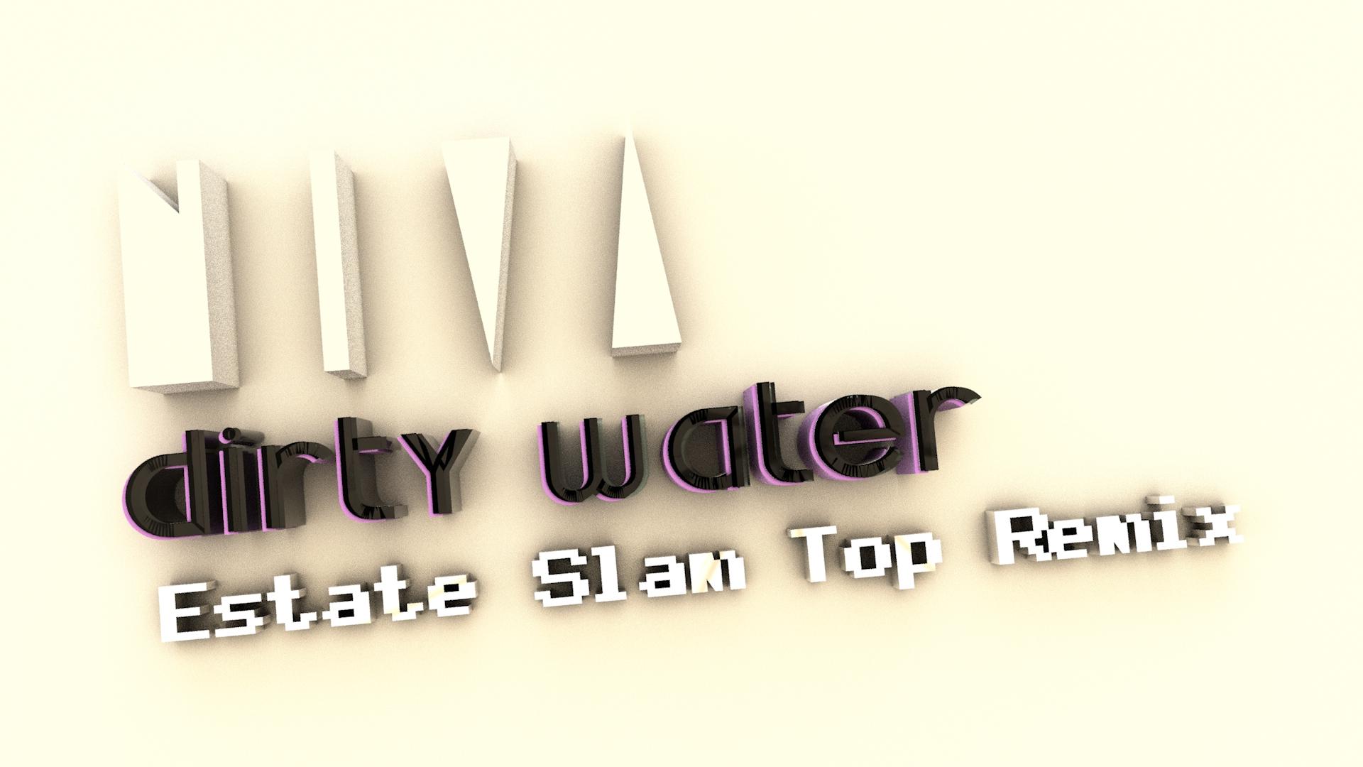 niva estate slam-top remix dirty water.jpg