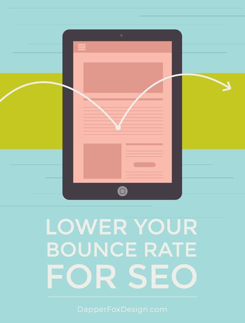 Lower your bounce rate for SEO - Dapper Fox Design//  Website Design - Branding - Logo Design - Entrepreneur Blog and Resource