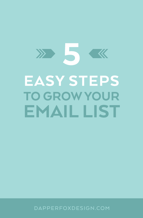 5 Easy Steps To Grow Your Email List - Dapper Fox Design - Branding, Logos, Website Design