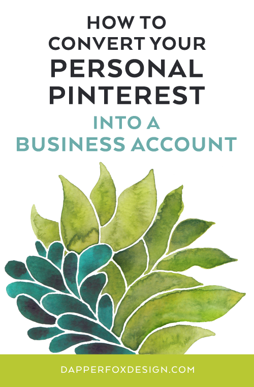 Pinterest: Converting Your Personal Profile To A Business Account by Dapper Fox Design