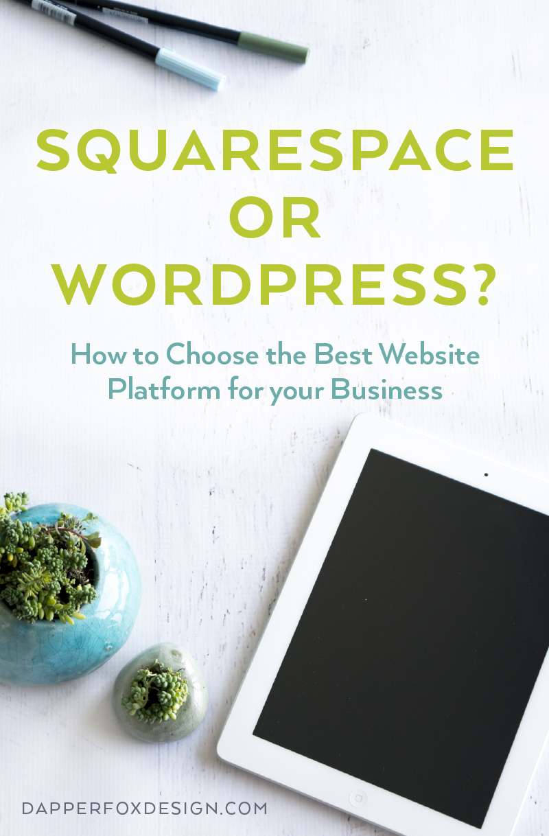 Squarespace or Wordpress? How to Choose the Best Website Platform for your Business — Dapper Fox Design - Branding + Website Design #branding #websitedesign #squarespace #squarespacedesigner