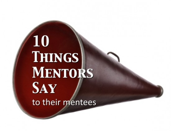 10 Things Mentors Say