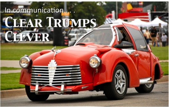 Clear Trumps Clever by Tommy Kiedis at The Leader's Life & Work
