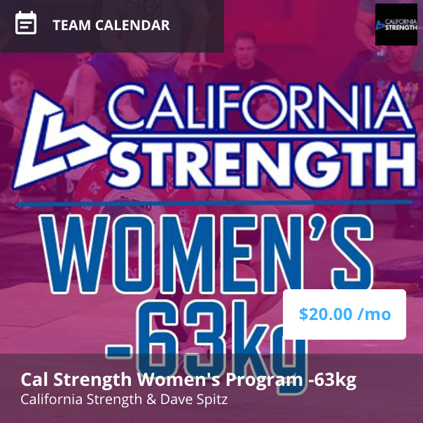 CALIFORNIA STRENGTH womens -63kg IS AN ONLINE STRENGTH PROGRAM DESIGNED FOR women WHO TRAIN FOR AND COMPETE IN THE SPORT OF OLYMPIC WEIGHTLIFTING, SNATCH AND CLEAN & JERK.