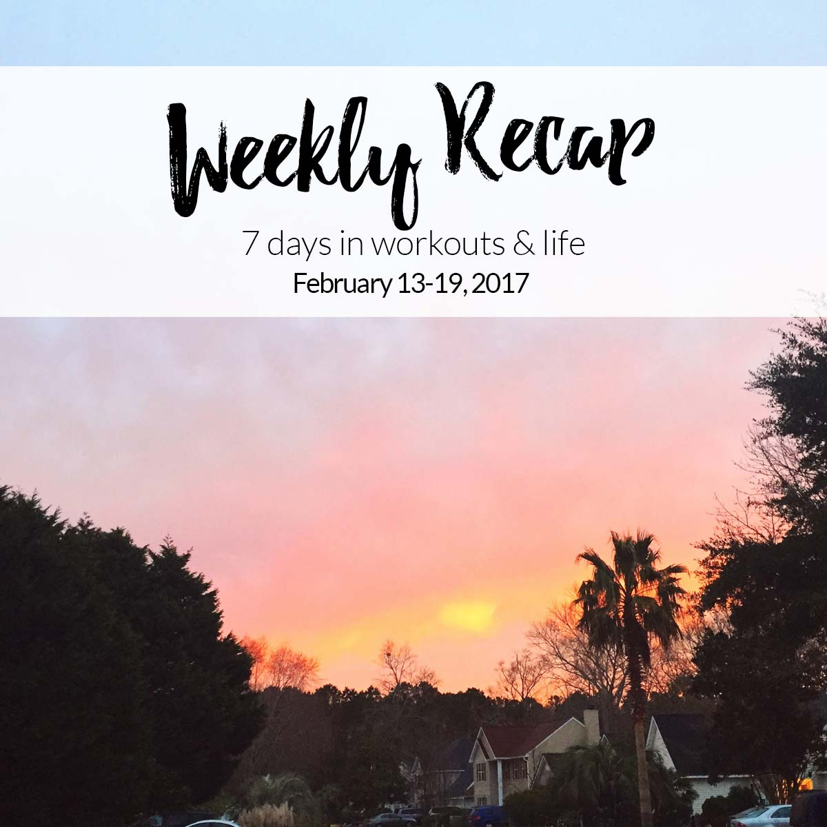 weekly workouts - feb 13-19