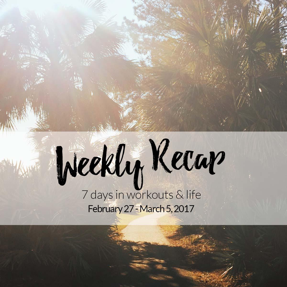 weekly recap 2/27-3/5