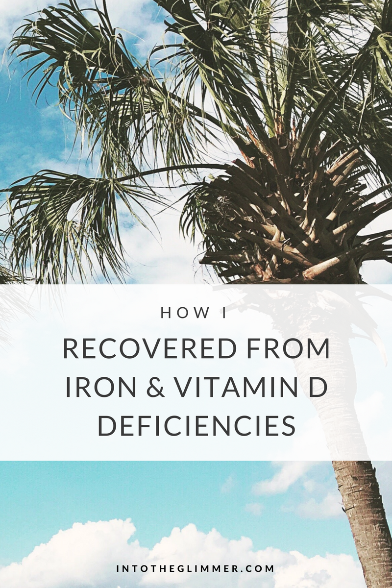 how i recovered from iron and vitamin d deficiencies