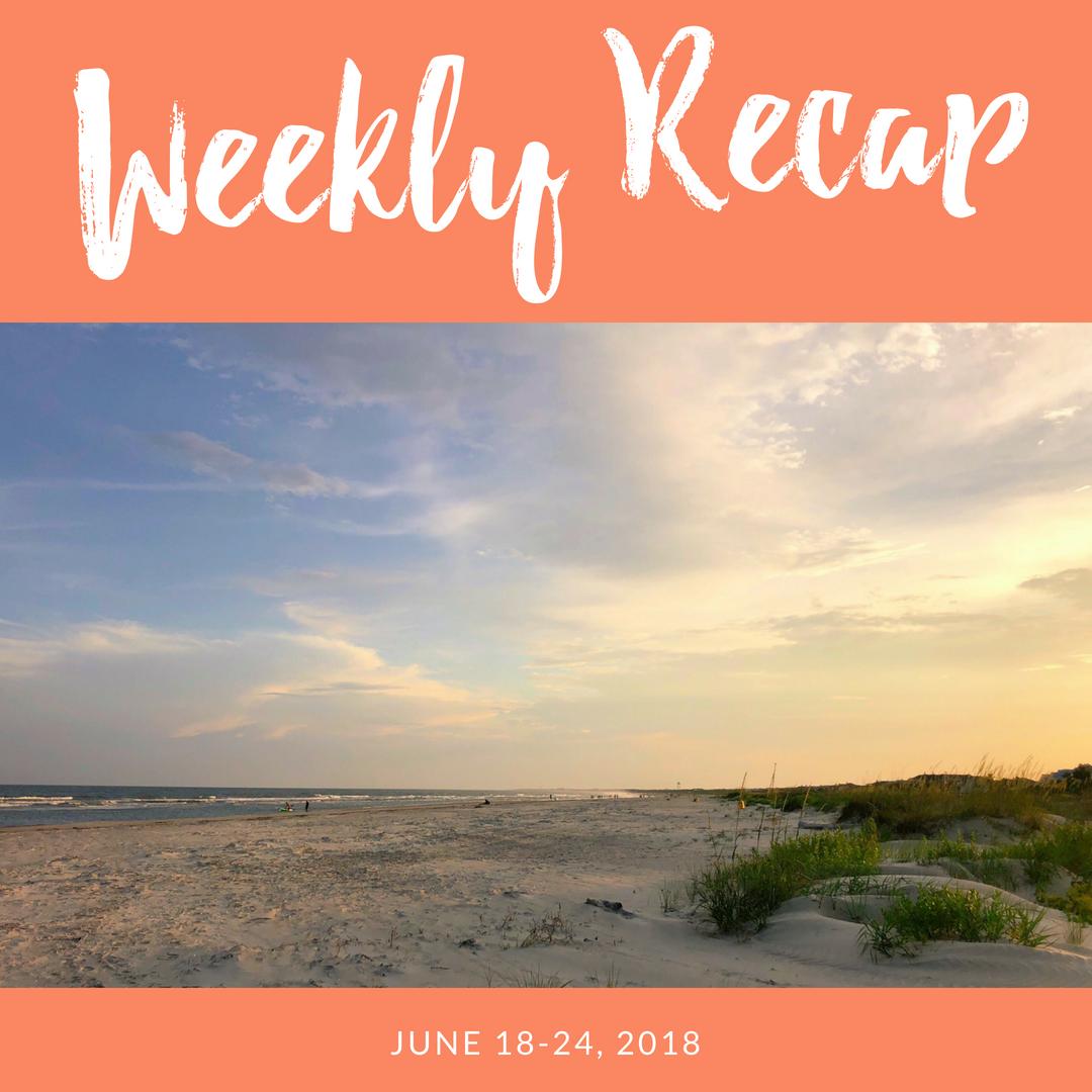 weekly recap june 18-24