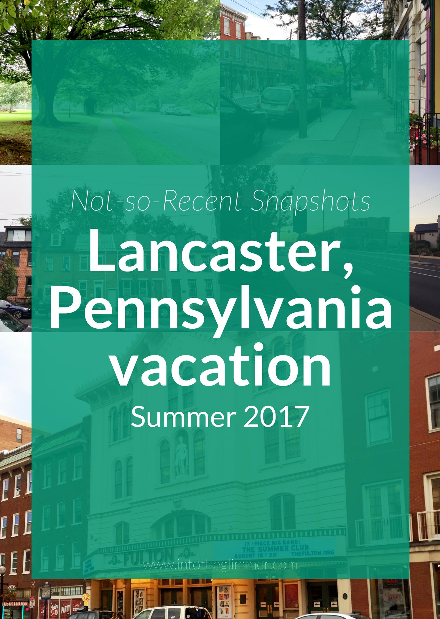lancaster pennsylvania vacation snapshots