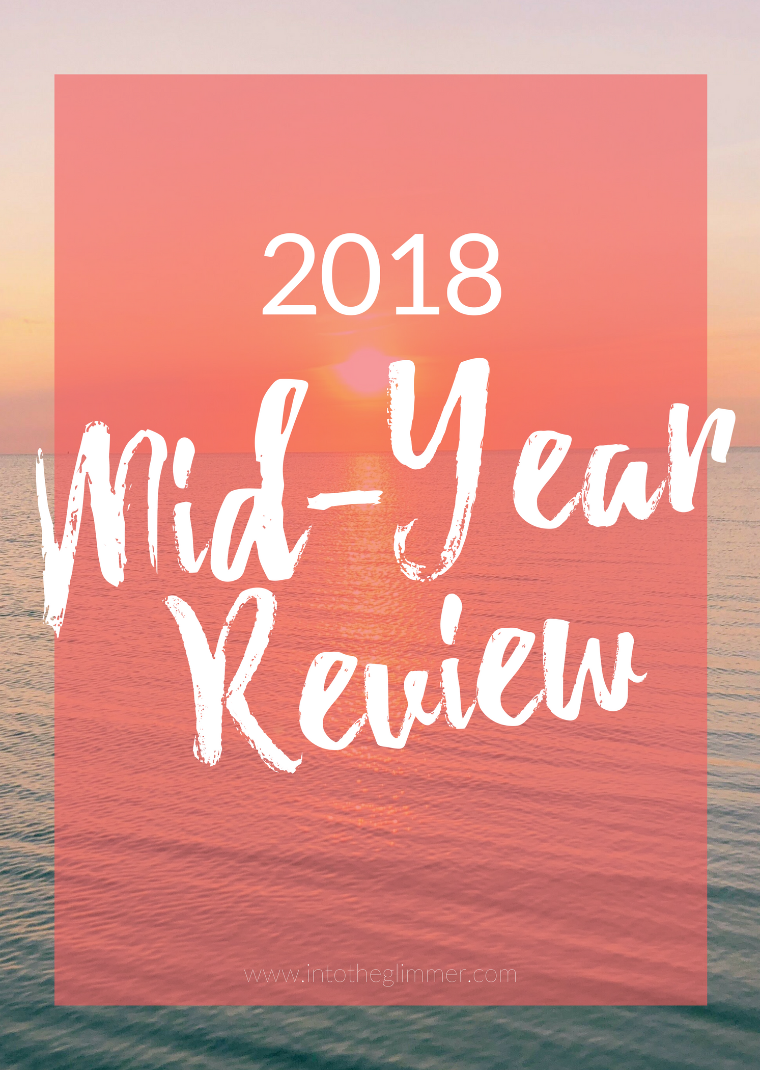 2018 Mid-Year Review Into the Glimmer