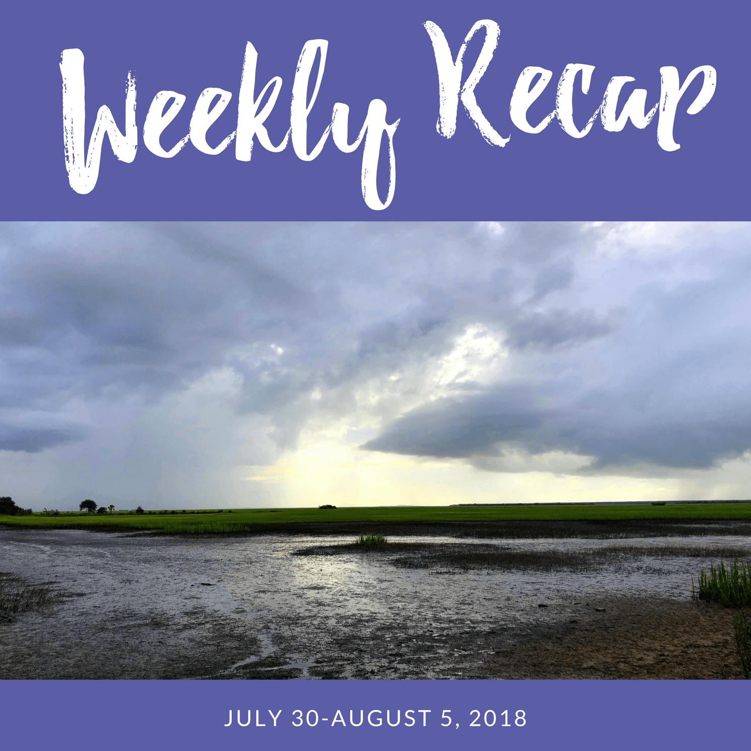 weekly recap july 30-august 5 2018