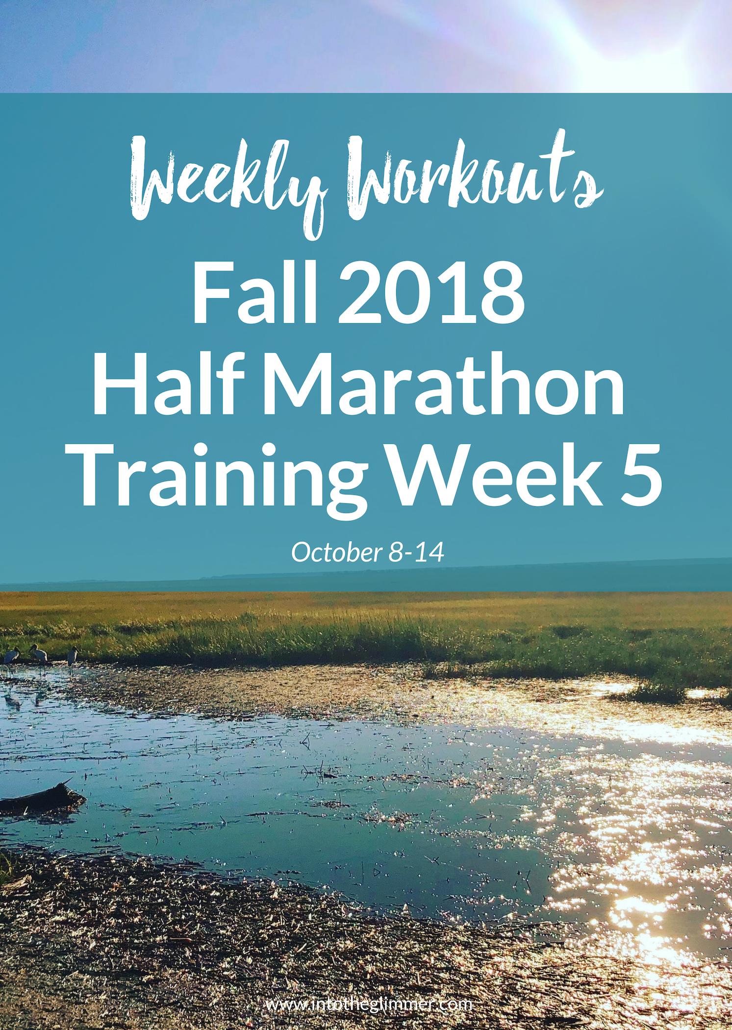 weekly workouts fall 2018 half marathon training week 5
